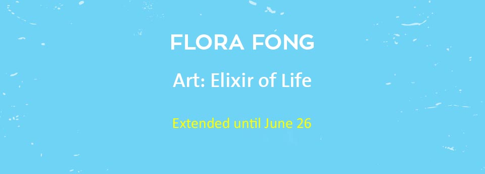 Exhibition of Flora Fong extended until June 26