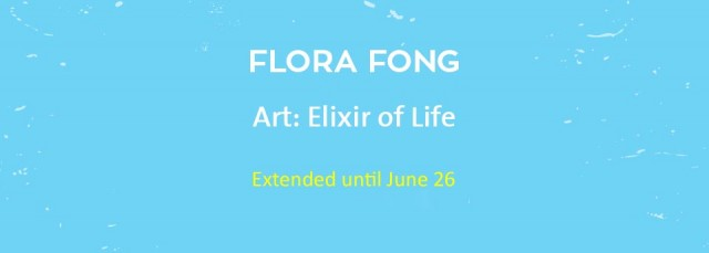 Flora Fong Exhibition Extended Until June 26