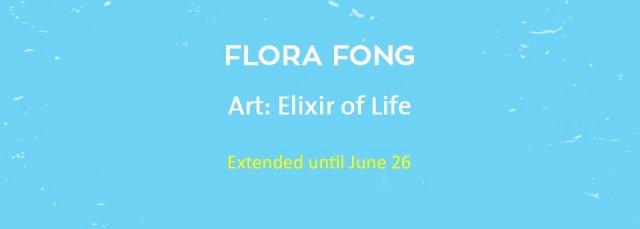 Flora Fong Exhibition Extended Until June 26